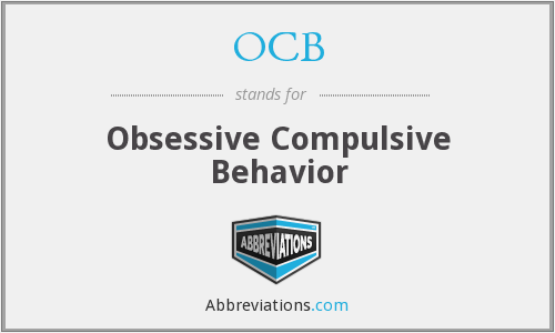 OCB - Obsessive Compulsive Behavior