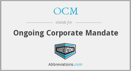 OCM - Ongoing Corporate Mandate