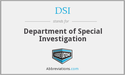 DSI - Department of Special Investigation