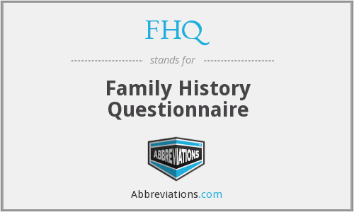 FHQ - Family History Questionnaire
