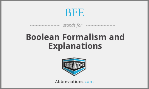 BFE - Boolean Formalism and Explanations
