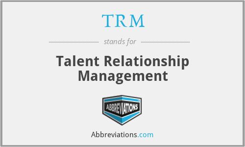 TRM - Talent Relationship Management