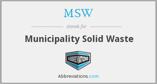 MSW - Municipality Solid Waste