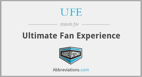 UFE - Ultimate Fan Experience