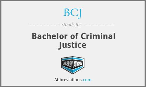 BCJ - Bachelor of Criminal Justice