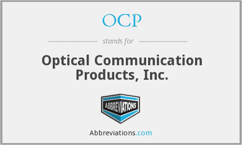 OCP - Optical Communication Products, Inc.