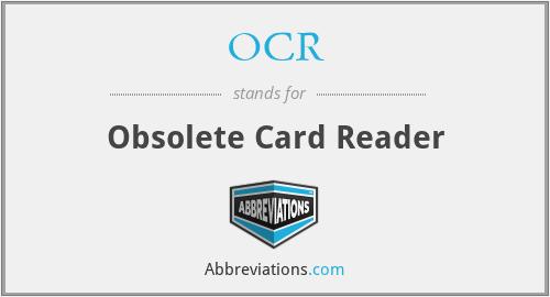 OCR - Obsolete Card Reader