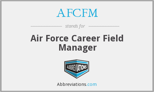 AFCFM - Air Force Career Field Manager