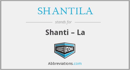 What does SHANTILA stand for?