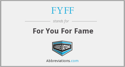 What does FYFF stand for?
