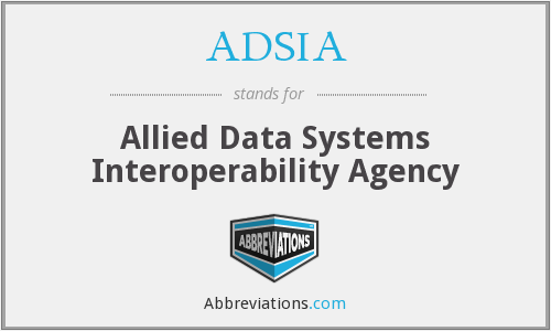 ADSIA - Allied Data Systems Interoperability Agency