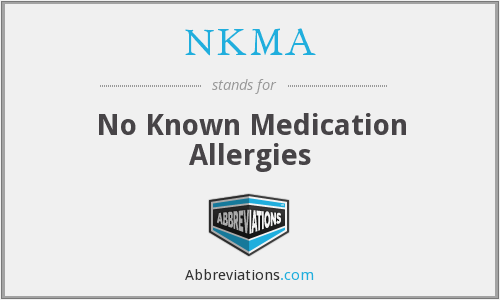 NKMA - No Known Medication Allergies