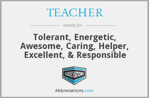 What does TEACHER stand for?