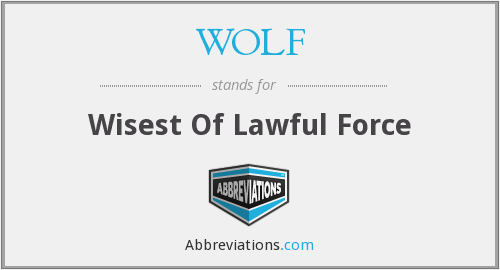 WOLF - Wisest Of Lawful Force
