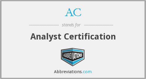 AC - Analyst Certification