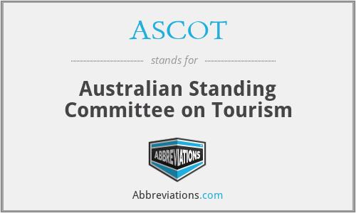ASCOT - Australian Standing Committee on Tourism
