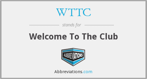 WTTC - Welcome To The Club
