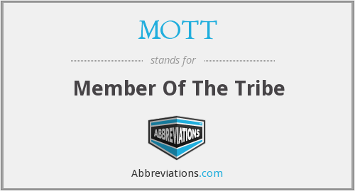 MOTT - Member Of The Tribe
