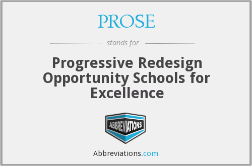 PROSE - Progressive Redesign Opportunity Schools for Excellence