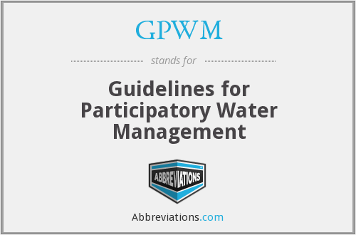 GPWM - Guidelines for Participatory Water Management
