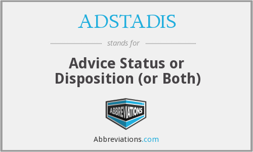 ADSTADIS - Advice Status or Disposition (or Both)