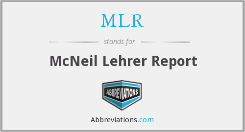 MLR - McNeil Lehrer Report