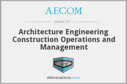 AECOM - Architecture Engineering Construction Operations and Management