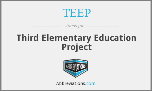 TEEP - Third Elementary Education Project