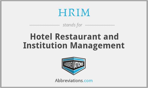 HRIM - Hotel Restaurant and Institution Management