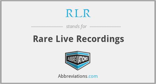 RLR - Rare Live Recordings