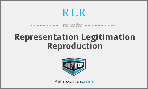 RLR - Representation Legitimation Reproduction