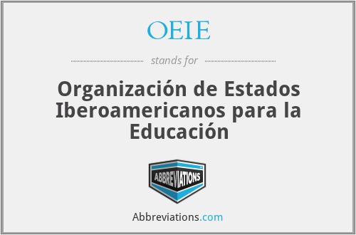 OEIE - Organización de Estados Iberoamericanos para la Educación