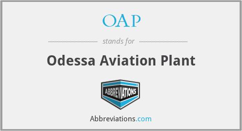 OAP - Odessa Aviation Plant