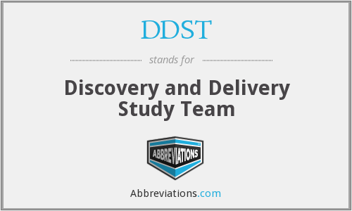 DDST - Discovery and Delivery Study Team