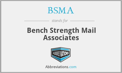 BSMA - Bench Strength Mail Associates
