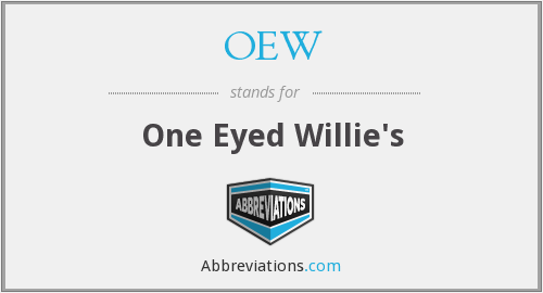 OEW - One Eyed Willie's