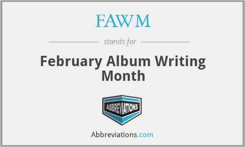 FAWM - February Album Writing Month