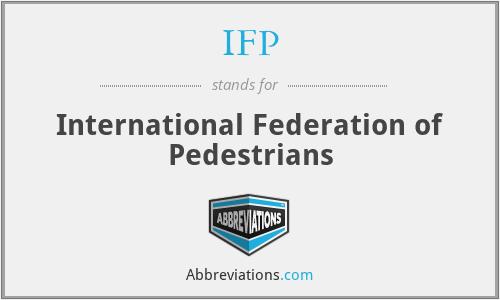 IFP - International Federation of Pedestrians