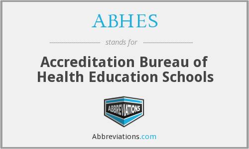 ABHES - Accreditation Bureau of Health Education Schools