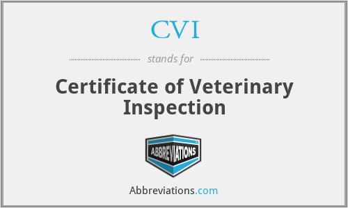 CVI - Certificate of Veterinary Inspection