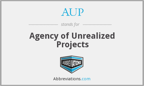 AUP - Agency of Unrealized Projects