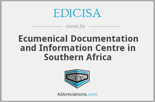 EDICISA - Ecumenical Documentation and Information Centre in Southern Africa