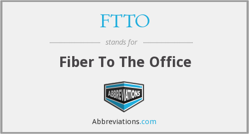 What does FTTO stand for?