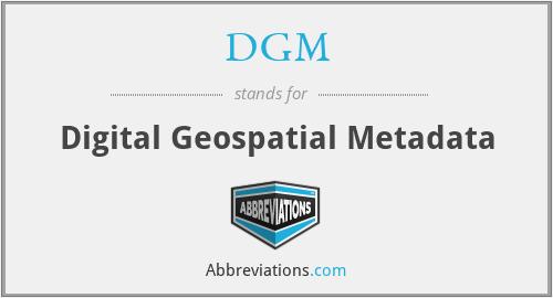 DGM - Digital Geospatial Metadata