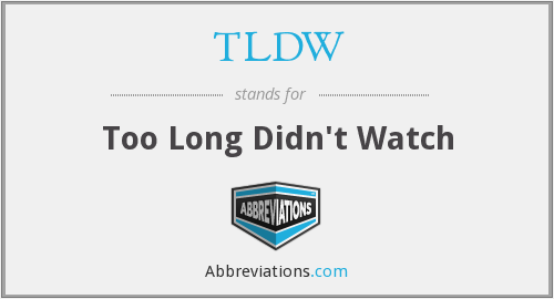 What does TLDW stand for?