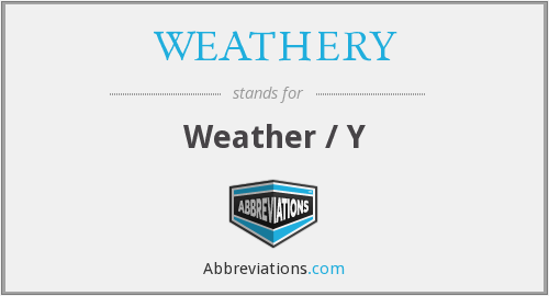 What does WEATHERY stand for?