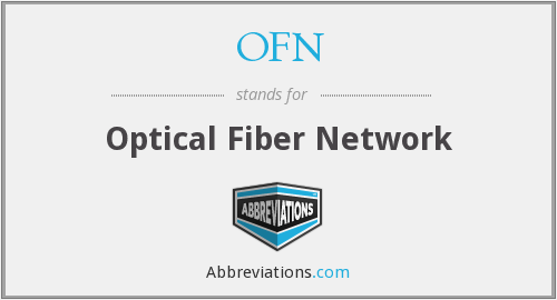 OFN - Optical Fiber Network