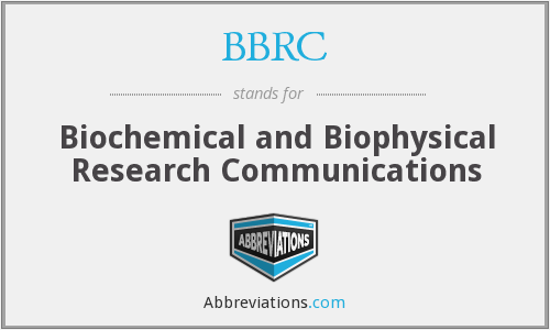 BBRC - Biochemical and Biophysical Research Communications