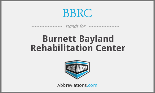 BBRC - Burnett Bayland Rehabilitation Center