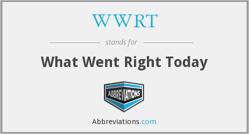 WWRT - What Went Right Today